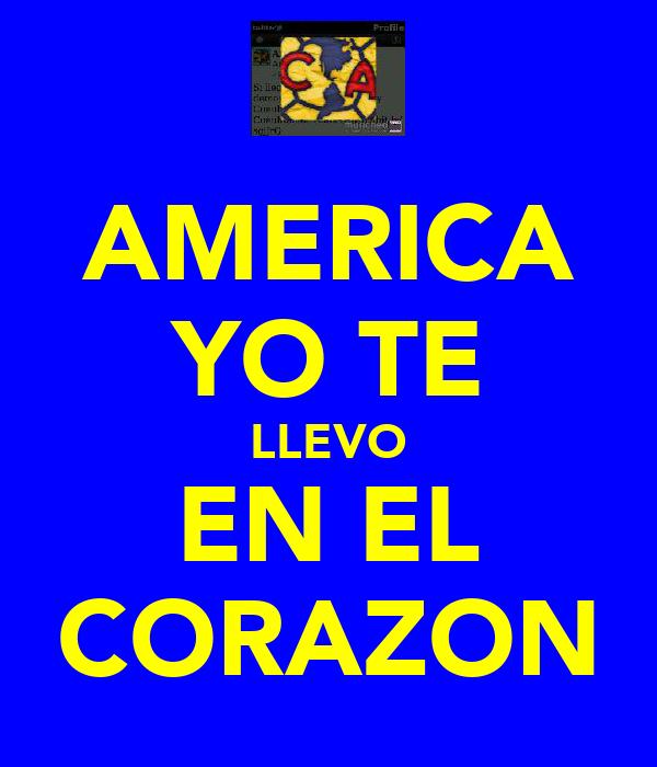 AMERICA YO TE LLEVO EN EL CORAZON