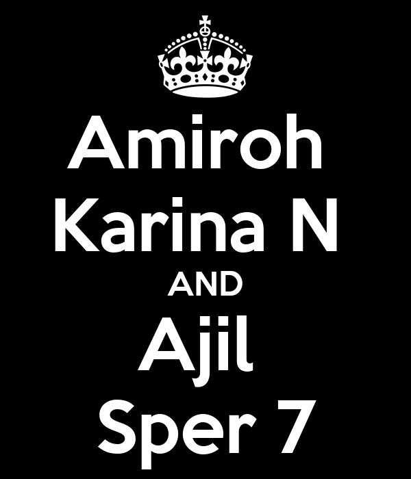Amiroh  Karina N  AND Ajil  Sper 7