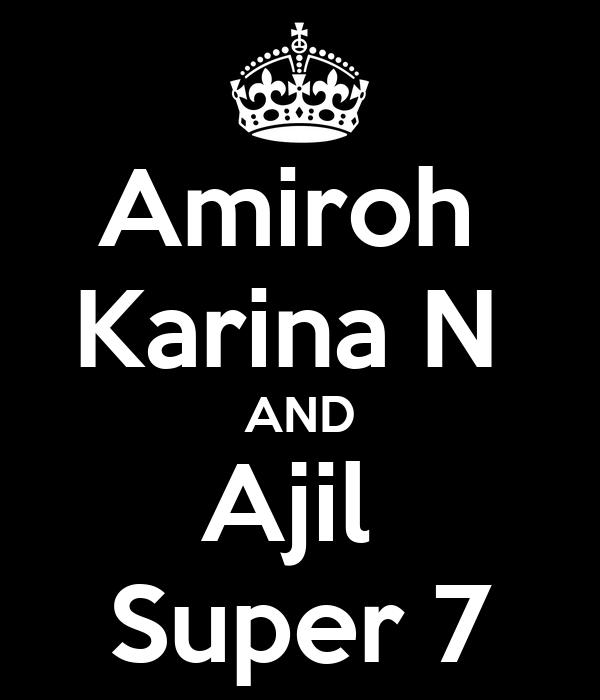 Amiroh  Karina N  AND Ajil  Super 7