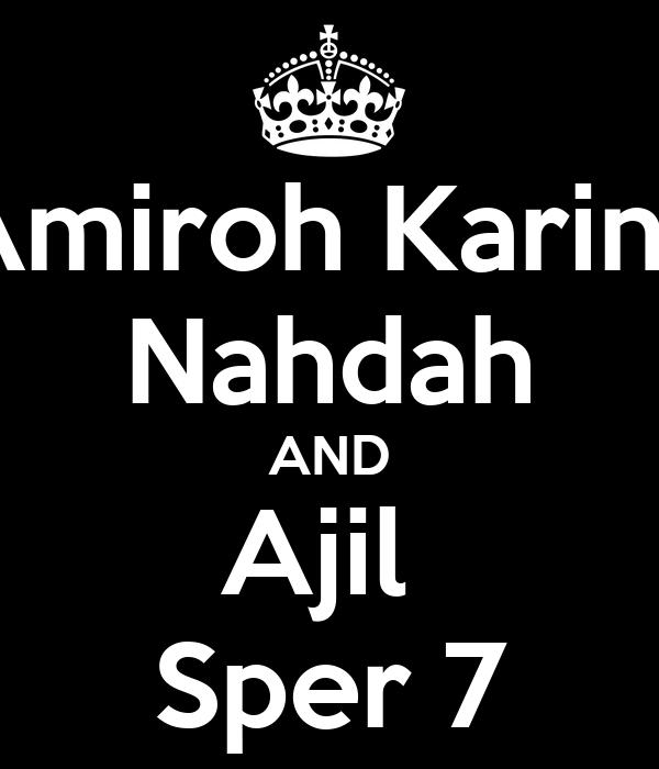 Amiroh Karina Nahdah AND Ajil  Sper 7