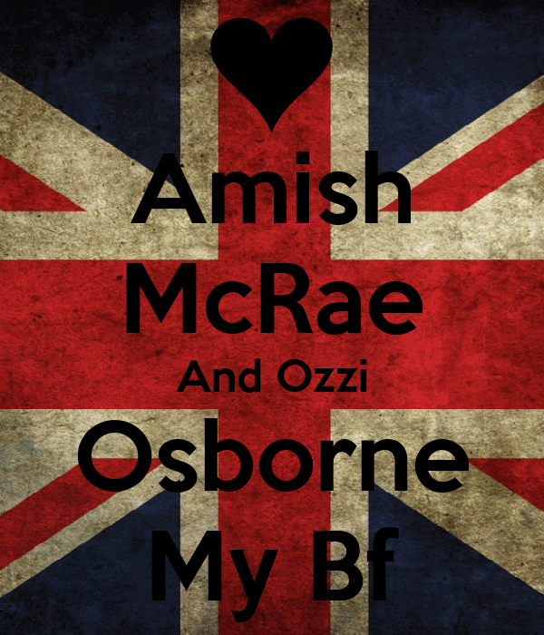 Amish McRae And Ozzi Osborne My Bf