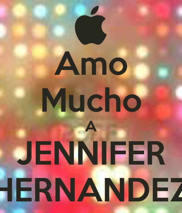 Amo Mucho A JENNIFER HERNANDEZ