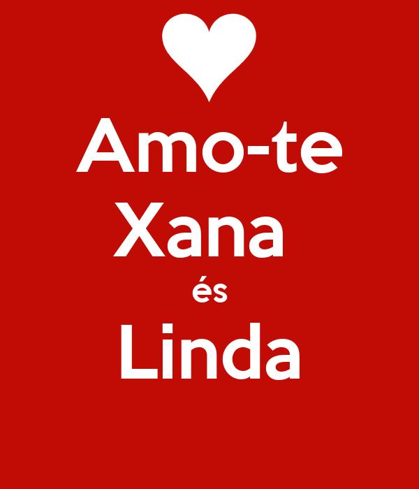 Amo-te Xana  és Linda