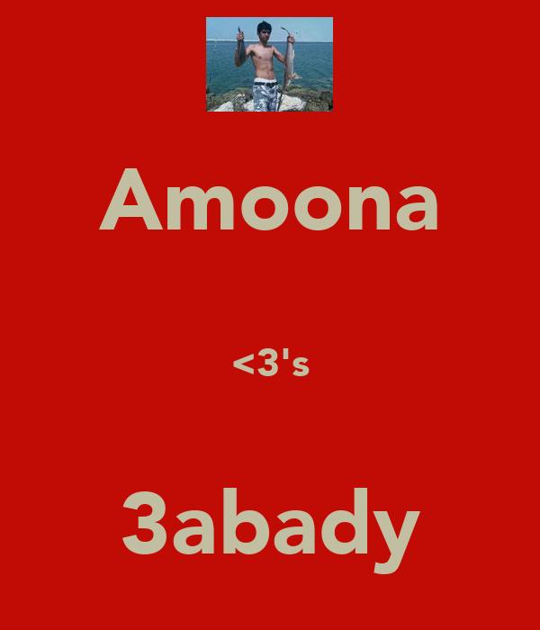 Amoona  <3's  3abady