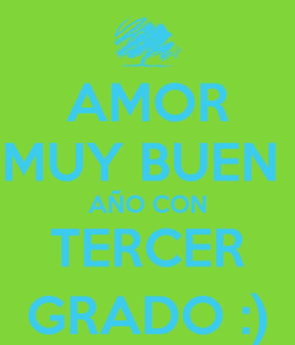 AMOR MUY BUEN  AÑO CON TERCER GRADO :)
