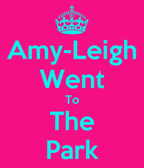 Amy-Leigh Went To The Park