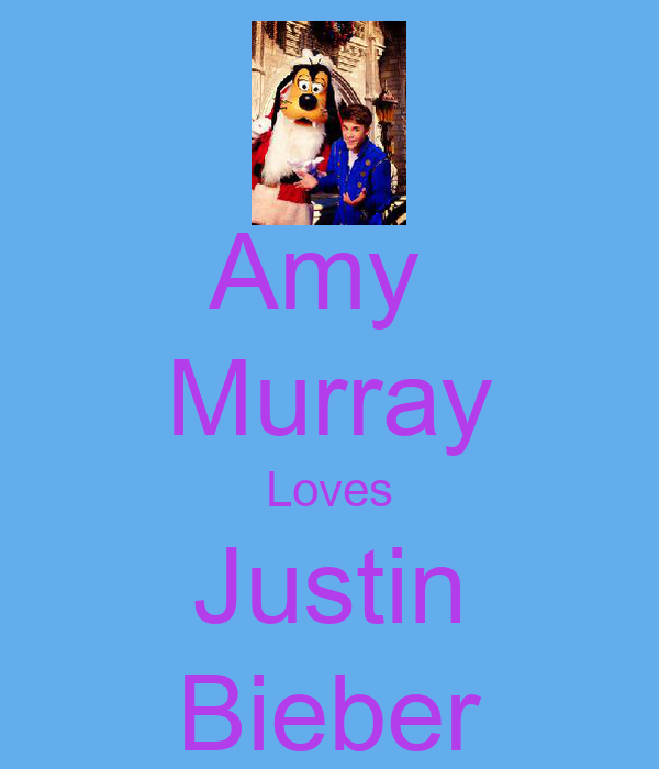 Amy  Murray Loves Justin Bieber