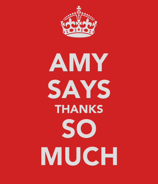 AMY SAYS THANKS SO MUCH