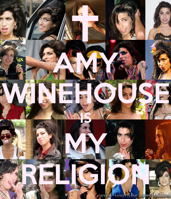 AMY WINEHOUSE IS MY RELIGION