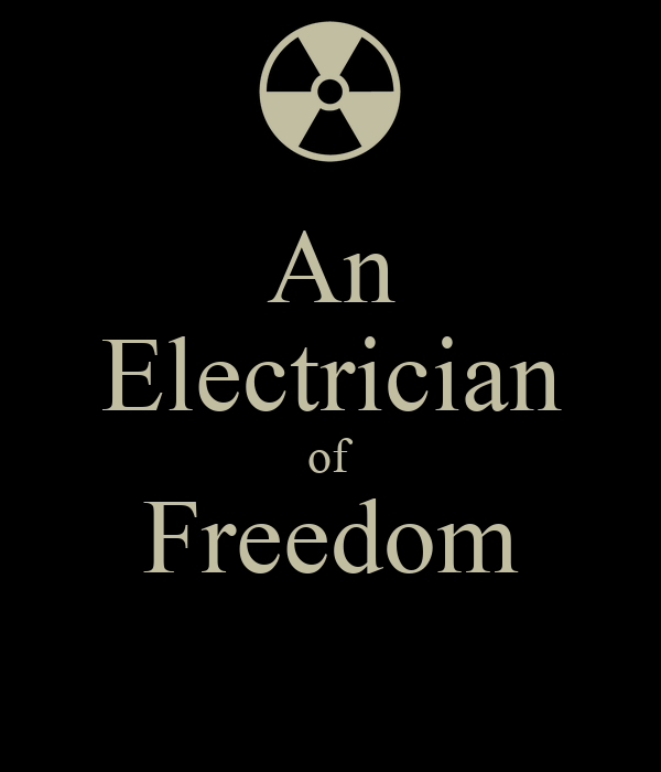 An Electrician of Freedom