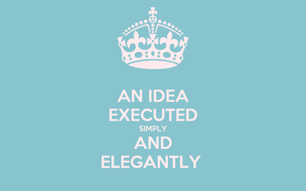 AN IDEA EXECUTED SIMPLY AND ELEGANTLY
