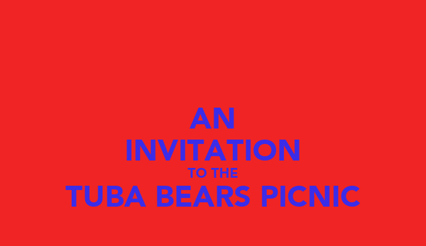 AN INVITATION TO THE TUBA BEARS PICNIC