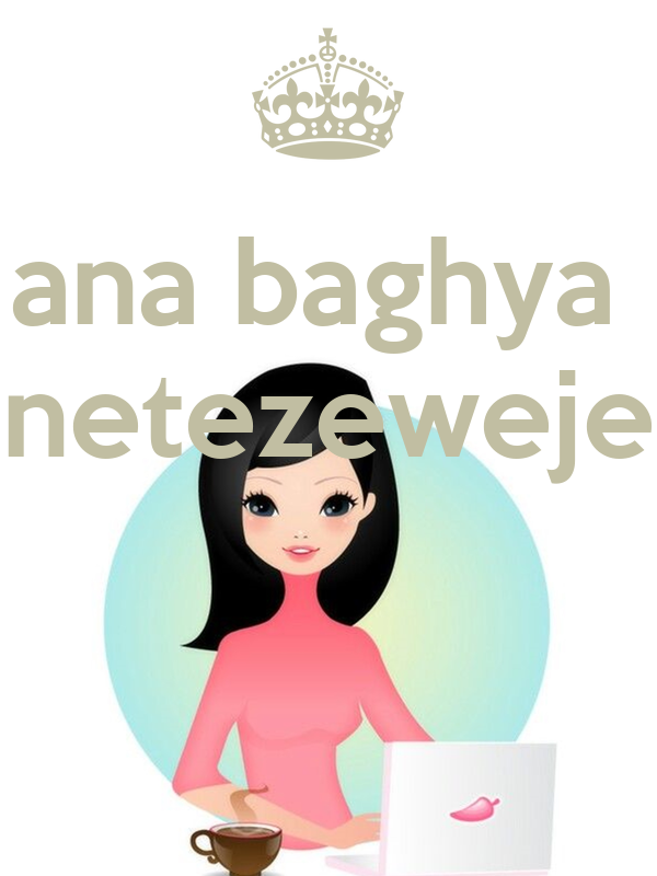 ana baghya  netezeweje
