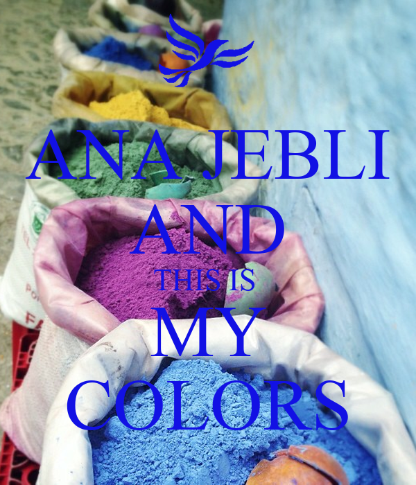 ANA JEBLI AND THIS IS  MY COLORS