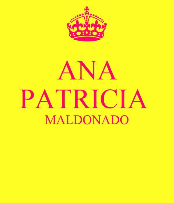 ANA PATRICIA  MALDONADO