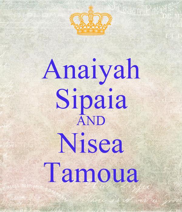 Anaiyah Sipaia AND Nisea Tamoua