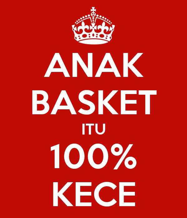 ANAK BASKET ITU 100% KECE