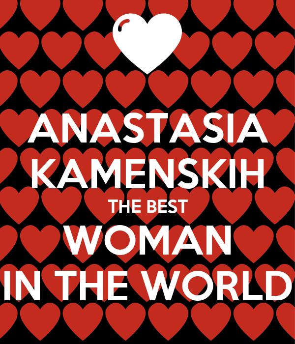 ANASTASIA KAMENSKIH THE BEST WOMAN IN THE WORLD