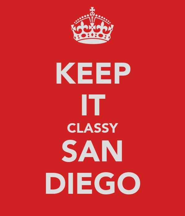 KEEP IT CLASSY SAN DIEGO