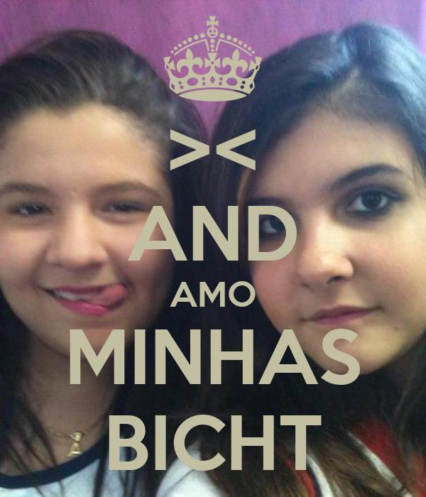 >< AND AMO MINHAS BICHT