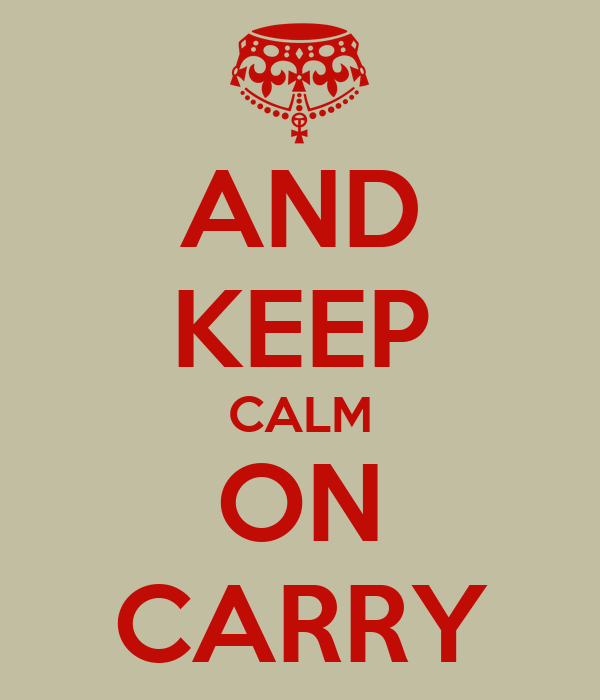 AND KEEP CALM ON CARRY
