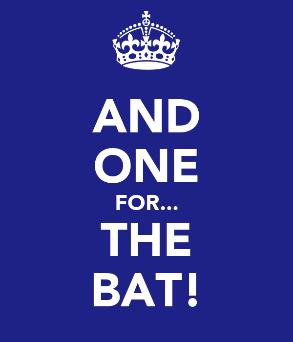 AND ONE FOR... THE BAT!