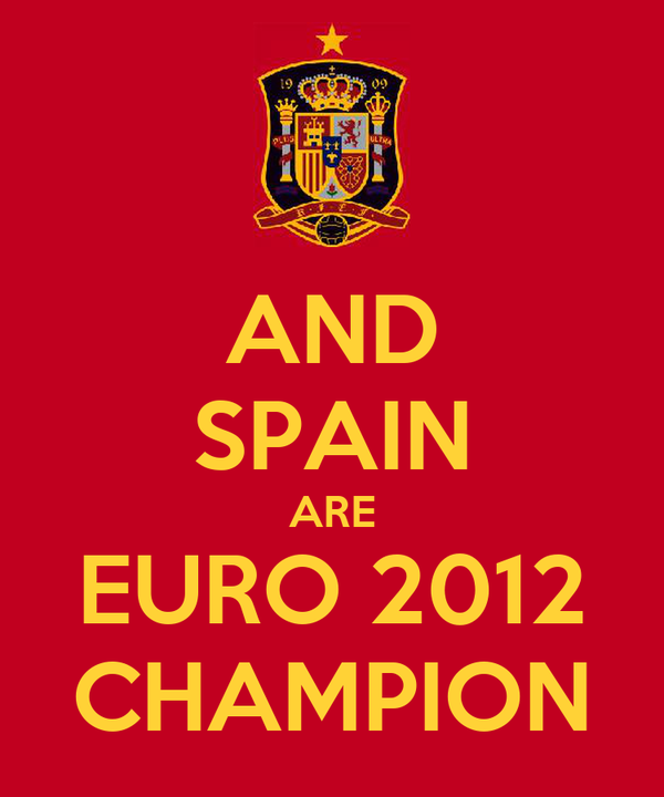AND SPAIN ARE EURO 2012 CHAMPION