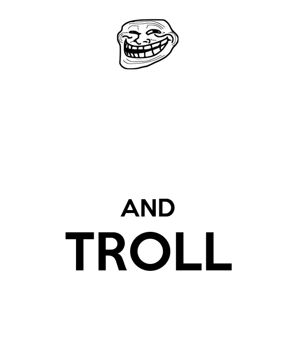 AND TROLL
