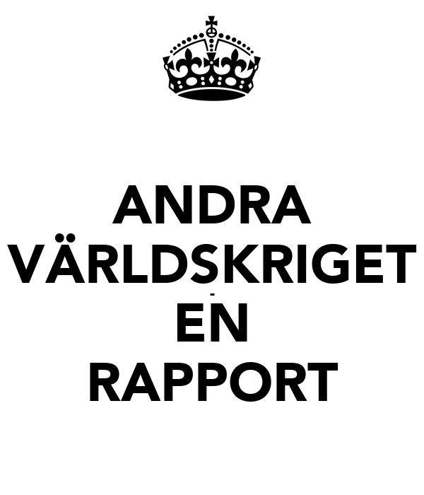 ANDRA VÄRLDSKRIGET - EN RAPPORT