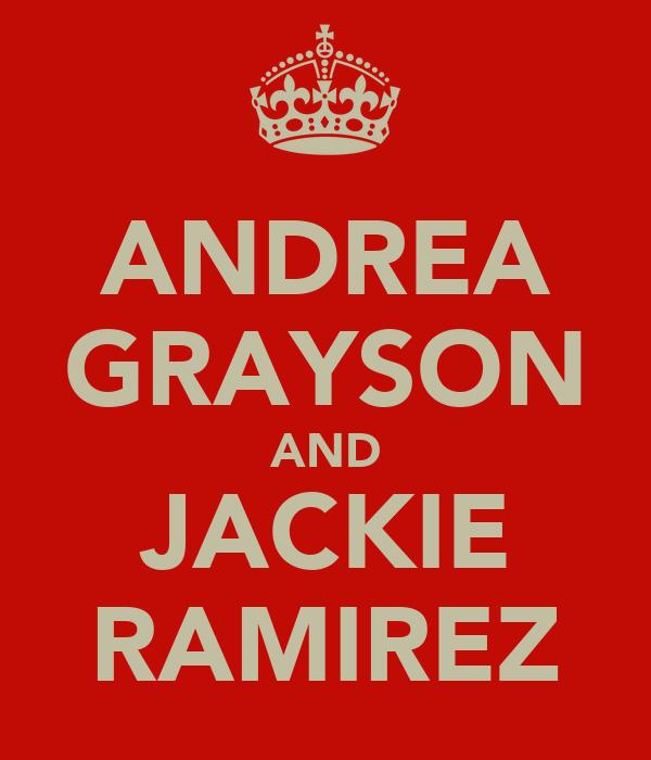 ANDREA GRAYSON AND JACKIE RAMIREZ
