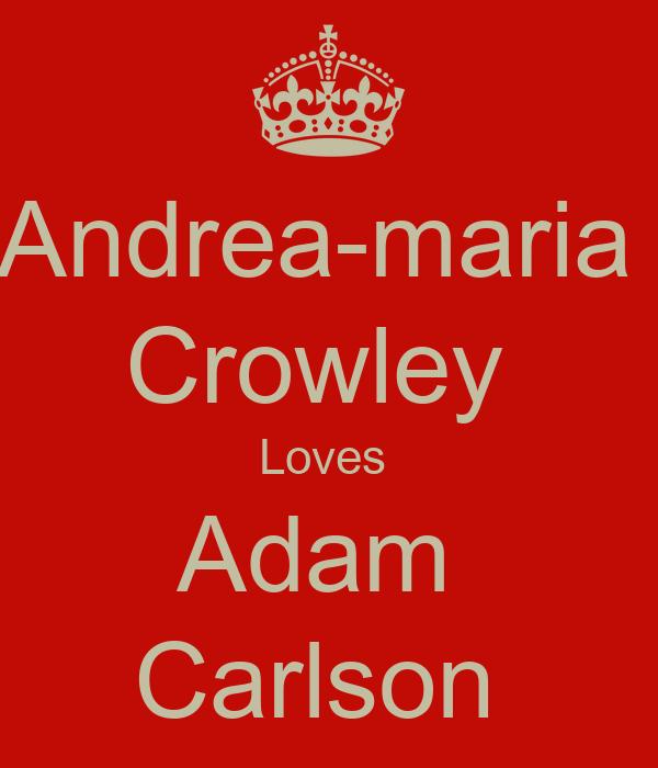 Andrea-maria  Crowley  Loves  Adam  Carlson