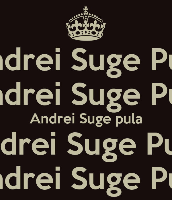 Andrei Suge Pula Andrei Suge Pula Andrei Suge pula Andrei Suge Pula  Andrei Suge Pula