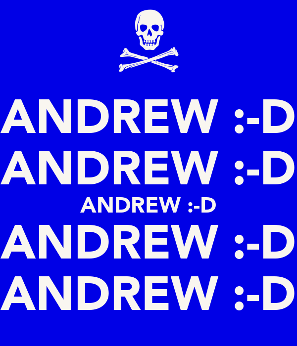 ANDREW :-D ANDREW :-D ANDREW :-D ANDREW :-D ANDREW :-D