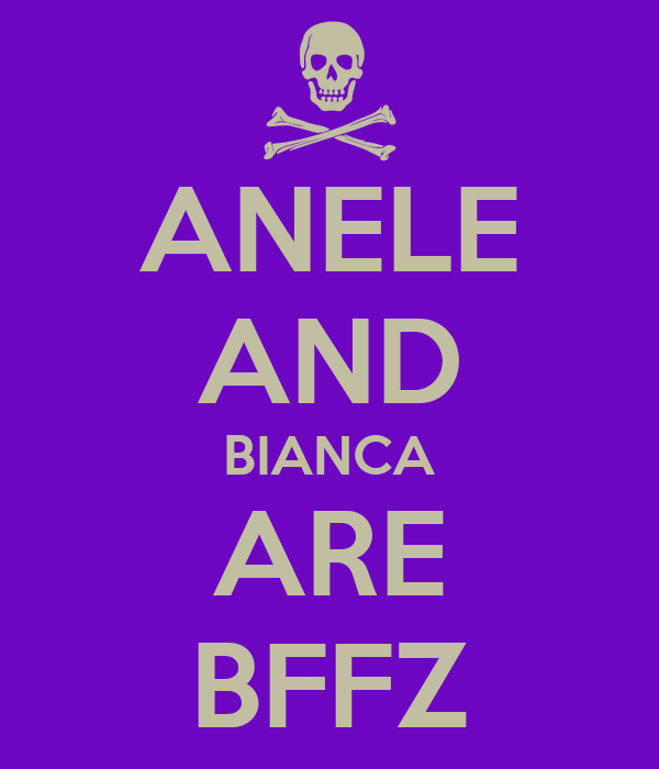 ANELE AND BIANCA ARE BFFZ