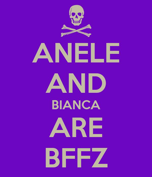 ANELE AND BIANCA ARE BFFZ