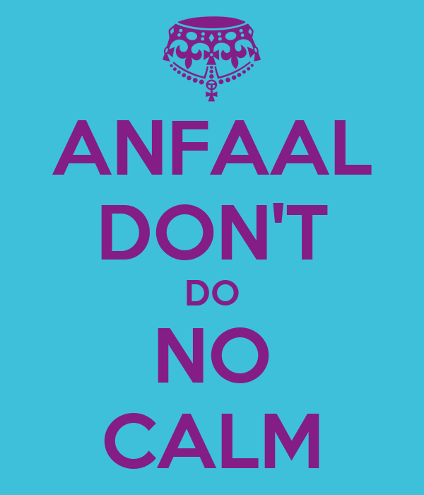 ANFAAL DON'T DO NO CALM
