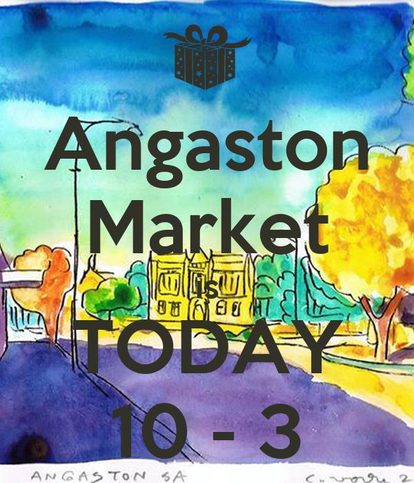 Angaston Market is TODAY 10 - 3