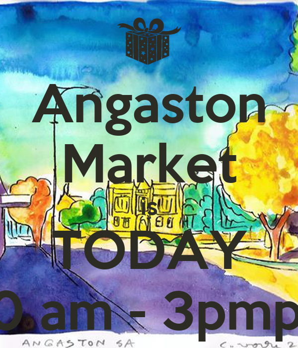 Angaston Market is TODAY 10 am - 3pmpa