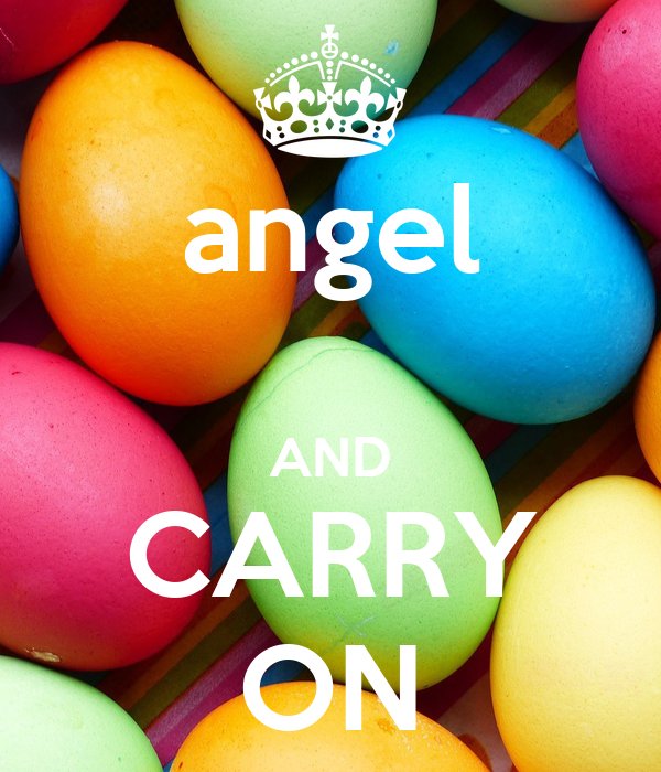 angel  AND CARRY ON