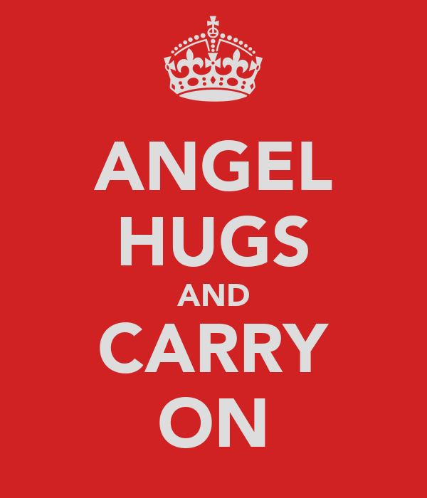 ANGEL HUGS AND CARRY ON