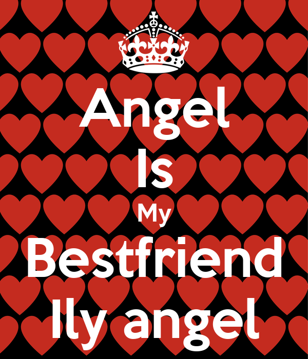 Angel Is My Bestfriend Ily angel