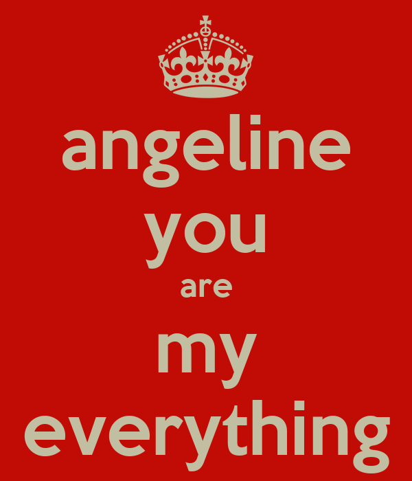 angeline you are my everything