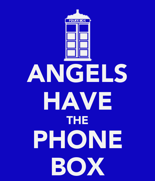 ANGELS HAVE THE PHONE BOX