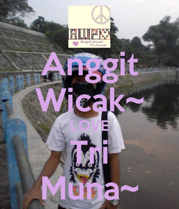 Anggit Wicak~ LOVE Tri Muna~
