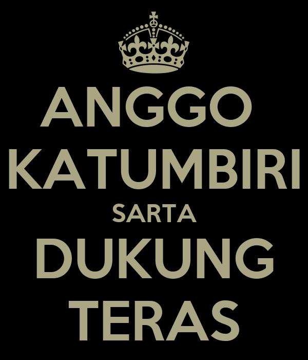 ANGGO  KATUMBIRI SARTA DUKUNG TERAS