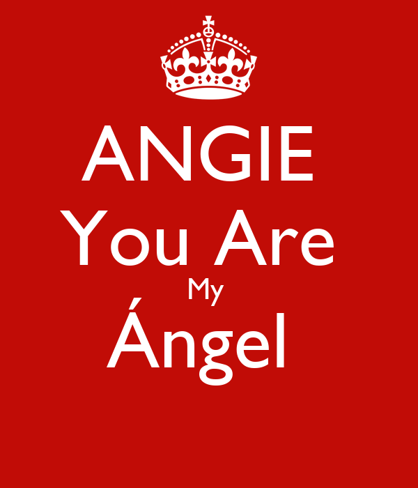 ANGIE  You Are  My  Ángel