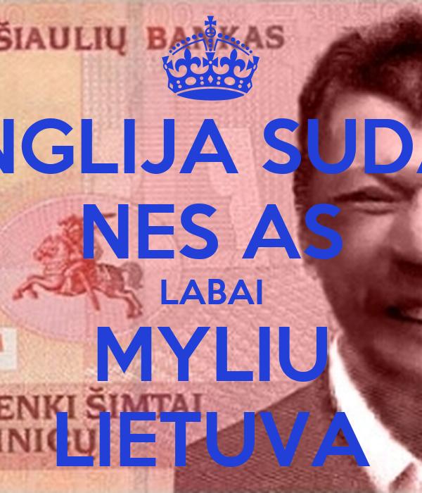 ANGLIJA SUDAS NES AS LABAI MYLIU LIETUVA