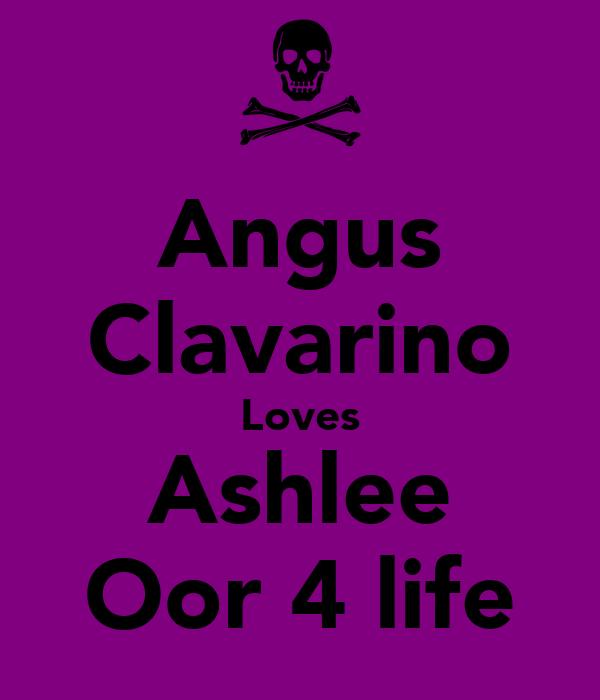 Angus Clavarino Loves Ashlee Oor 4 life