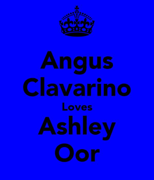 Angus Clavarino Loves Ashley Oor
