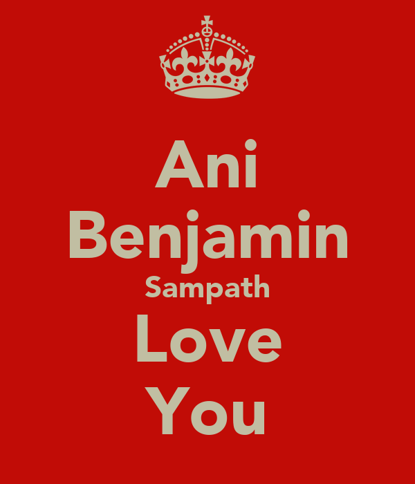 Ani Benjamin Sampath Love You